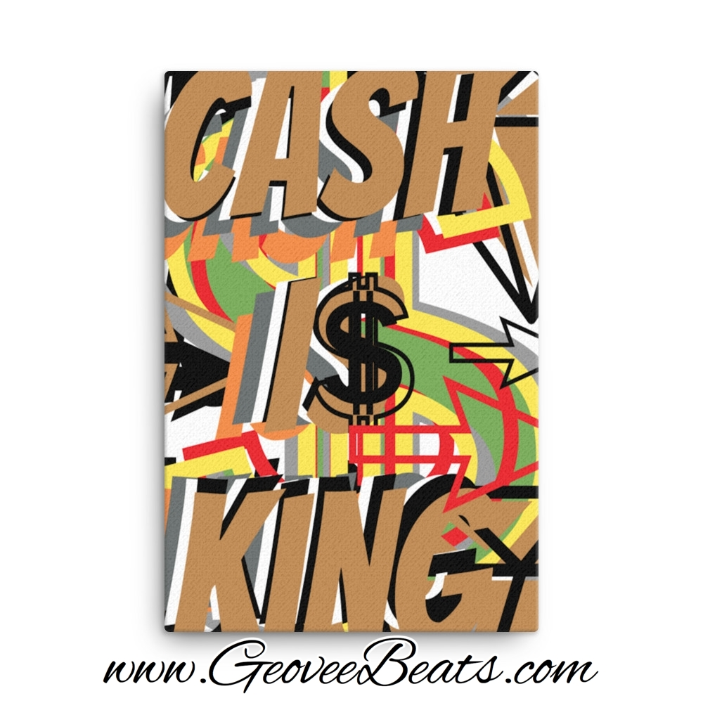 Is King / Cash is King Artwork Canvas Art For Sale