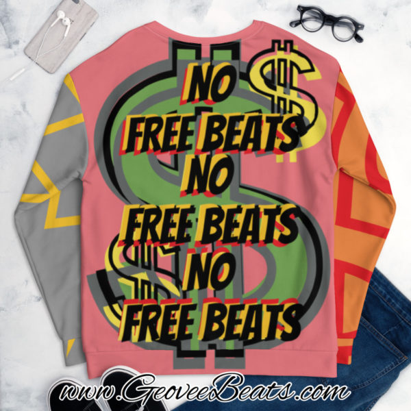 Green Dollar Sign No Free Beats Multi Color 1 Artwork Unisex Art Sweatshirt