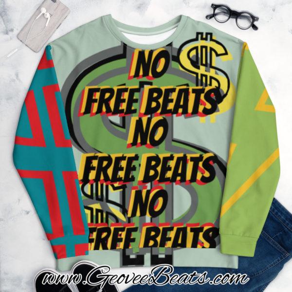 Green Dollar Sign No Free Beats Multi Color 1 Artwork Unisex Art Sweatshirt geoveebeats