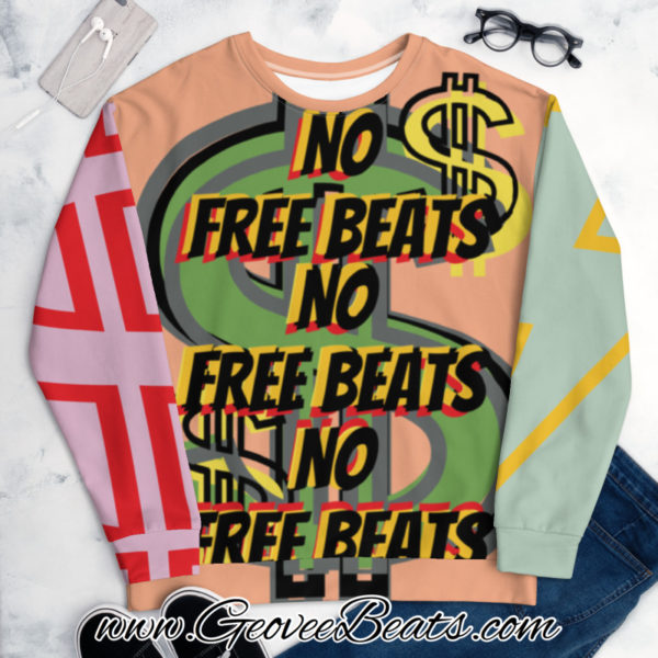 Green Dollar Sign No Free Beats Multi Color 1 Artwork Unisex Art Sweatshirt geoveebeats